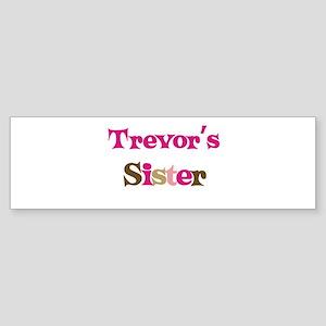 Trevor's Sister Bumper Sticker