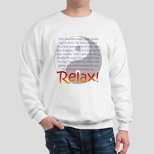 Relax! Sweatshirt
