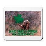 CAN I BE IRISH? Mousepad