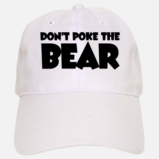 Don't Poke the Bear Baseball Baseball Cap