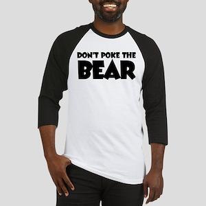 Don't Poke the Bear Baseball Jersey