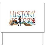 History is Cool Yard Sign