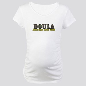 Doula, Always strong Maternity T-Shirt