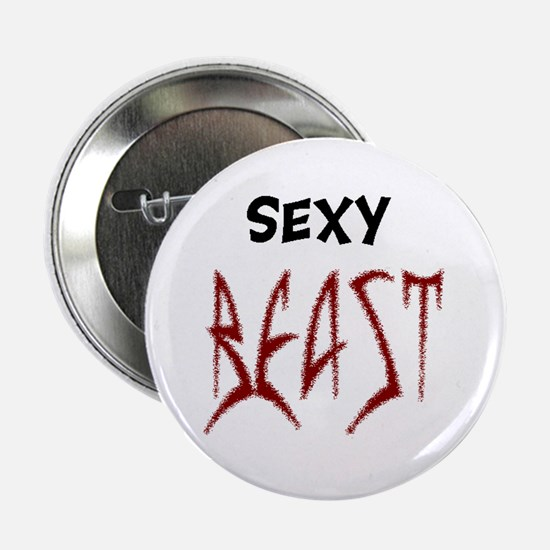 "Sexy Beast 2.25"" Button"