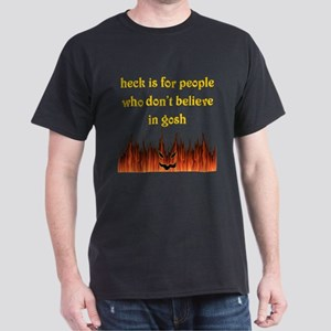 Heck is for people who don't  Dark T-Shirt