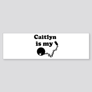 Caitlyn (ball and chain) Bumper Sticker