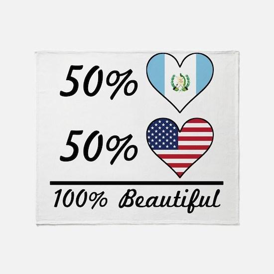 50% Guatemalan 50% American 100% Beautiful Throw B