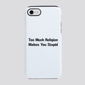 Too Much Religion Makes You iPhone 8/7 Tough Case