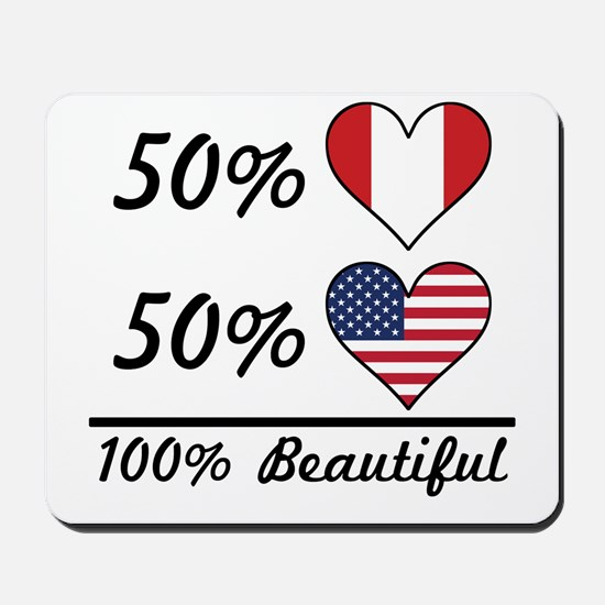 50% Peruvian 50% American 100% Beautiful Mousepad