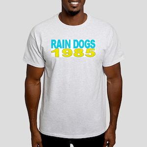 RAIN DOGS 1985 Light T-Shirt