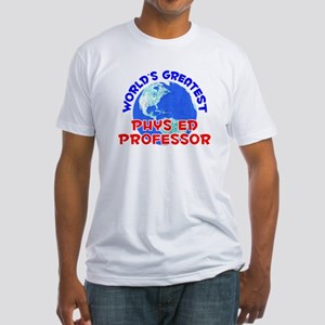 World's Greatest Phys .. (E) Fitted T-Shirt