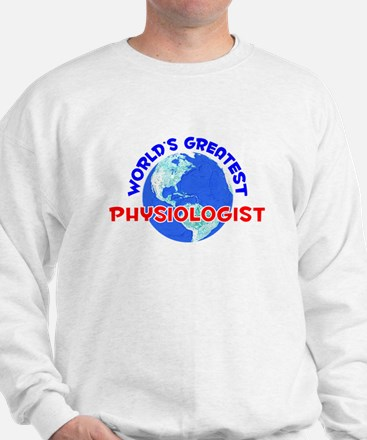 World's Greatest Physi.. (E) Sweatshirt