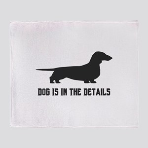 dog is in the details Throw Blanket
