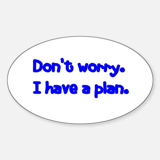 Don't Worry Oval Decal