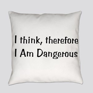 Dangerous Thinker Everyday Pillow