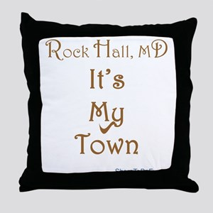 Rock Hall, MD - It's My Town Throw Pillow
