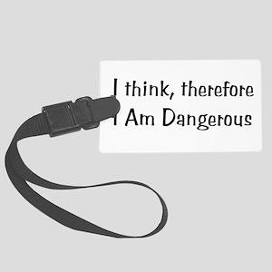Dangerous Thinker Large Luggage Tag