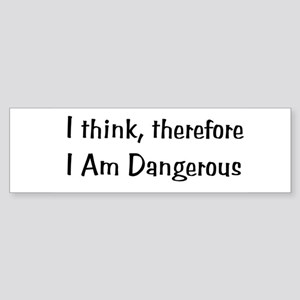 Dangerous Thinker Bumper Sticker