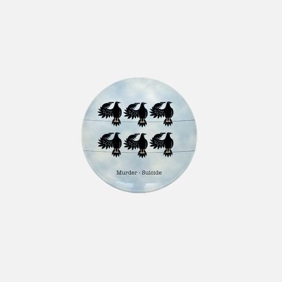 Murder - Suicide Mini Button
