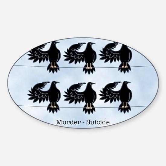 Murder - Suicide Sticker (Oval)