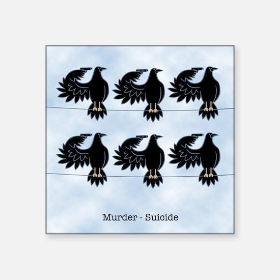 "Murder - Suicide Square Sticker 3"" x 3"""