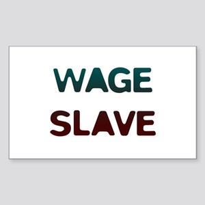 Wage Slave Rectangle Sticker
