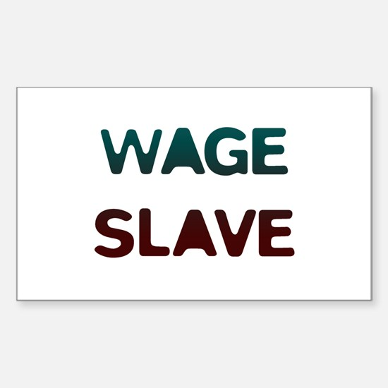 Wage Slave Rectangle Decal