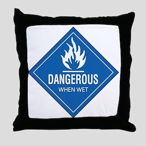 Dangerous: When WET Throw Pillow