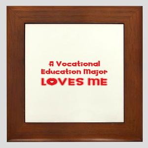 A Vocational Education Major Loves Me Framed Tile