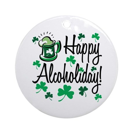 St. Partrick's Happy Alchoholiday! Ornament (Round
