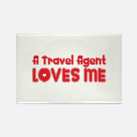 A Travel Agent Loves Me Rectangle Magnet