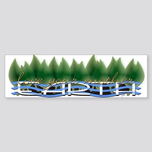 Love Your Mother Earth Bumper Sticker
