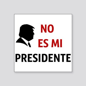 No Es Mi Presidente Not My President Sticker