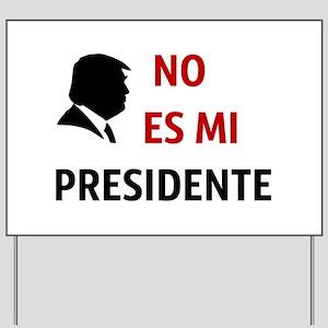 No Es Mi Presidente Not My President Yard Sign