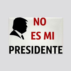 No Es Mi Presidente Not My President Magnets