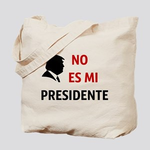 No Es Mi Presidente Not My President Tote Bag