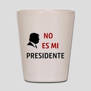 No Es Mi Presidente Not My President Shot Glass