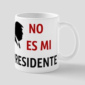 No Es Mi Presidente Not My President Mugs