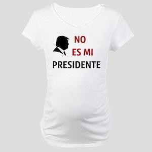 No Es Mi Presidente Not My President Maternity T-S