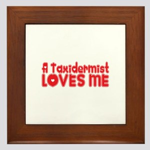 A Taxidermist Loves Me Framed Tile