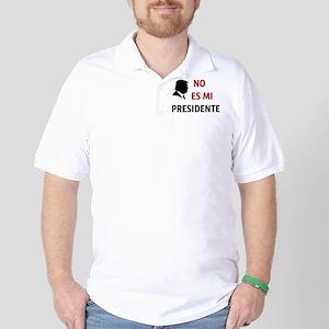 No Es Mi Presidente Not My President Golf Shirt