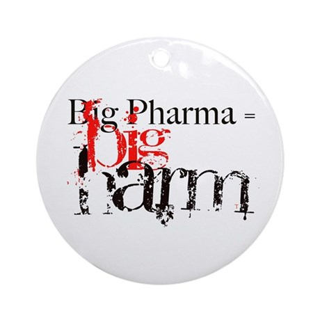Big Pharma = Big Harm Ornament (Round)