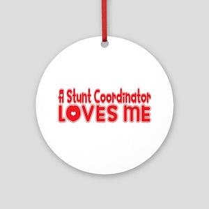 A Stunt Coordinator Loves Me Ornament (Round)
