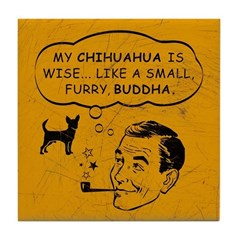 My Chihuahua is Wise... Vintage Tile Coaster