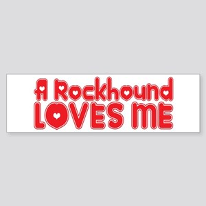 A Rockhound Loves Me Bumper Sticker
