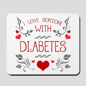 Diabetes (I Love Someone With) Mousepad
