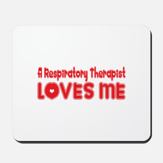 A Respiratory Therapist Loves Me Mousepad