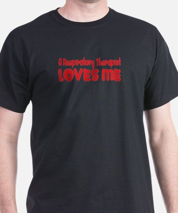 A Respiratory Therapist Loves Me T-Shirt