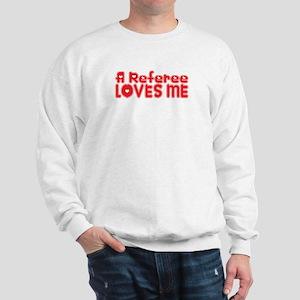 A Referee Loves Me Sweatshirt