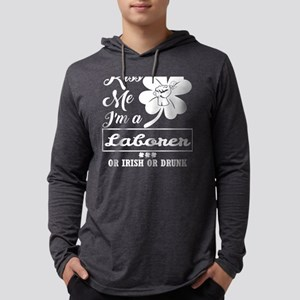 Kiss Me Im Laborer Irish Drunk Long Sleeve T-Shirt